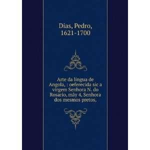 Senhora N. do Rosario, mãy 4, Senhora dos mesmos pretos,: Pedro