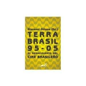 Terra brasil 95 05 / El renacimiento del cine brasileno