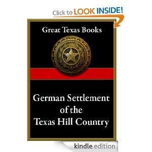 The German Settlement of the Texas Hill Country (Great Texas Books