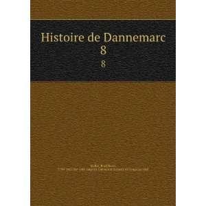Histoire de Dannemarc. 8: Paul Henri, 1730 1807,Pre 1801