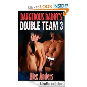Dangerous Daddys Double Team 3 (Dangerous Daddys Bady Boy) Alex