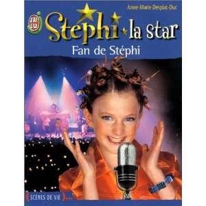 la star, tome 1  Fan de Stéphi Anne Marie Desplat Duc Books