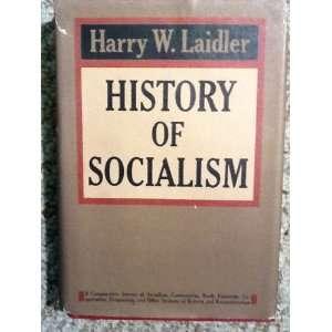 : History of Socialism; a Comparative Survey of Socialism, Communism