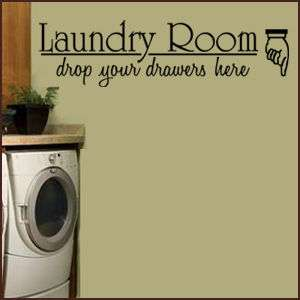 LAUNDRY ROOM DROP YOUR DRAWERS HERE Wall Decal LARGE