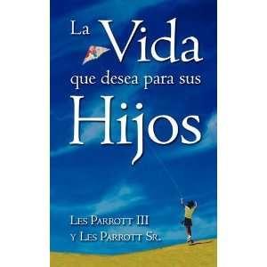 Vida que desea para sus hijos, La (Spanish Edition