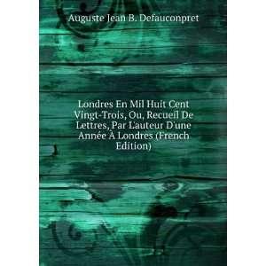 Londres En Mil Huit Cent Vingt Trois, Ou, Recueil De Lettres, Par L