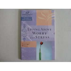 AND STRESS WOMEN OF FAITH STUDY GUIDE (LIVING ABOVE WORRY AND STRESS
