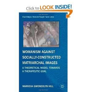 Womanist Thought/Social Justice) (9780230340657): MarKeva Gwendolyn