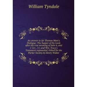 Wm. Tracys Testament expounded. Edited for the Parker Society by