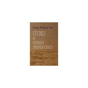 Studies in Hebrew Proper Names G. Buchanan Gray Books