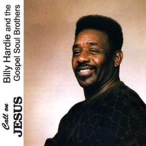 Call on Jesus Billy Hardie & The Gospel Soul Brothers Music
