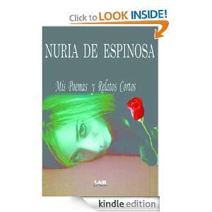 Mis poemas y relatos cortos (Spanish Edition) Nuria Espinosa