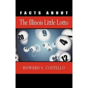 Facts about the Illinois Little Lotto (9781450258685