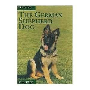 the German Shepherd Dog by John Cree: by John Cree:  Books