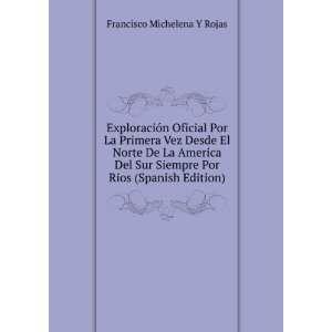 El Norte De La America Del Sur Siempre Por Rios (Spanish Edition