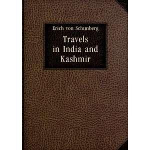 Travels in India and Kashmir. 1: Erich von Schönberg: Books