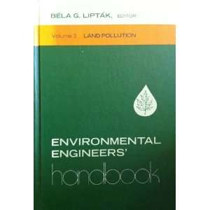 handbook, Volume 3 Land pollution: Bela G., editor Liptak: Books