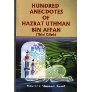 Hundred Anecdotes of Hazrat Uthman Bin Affan