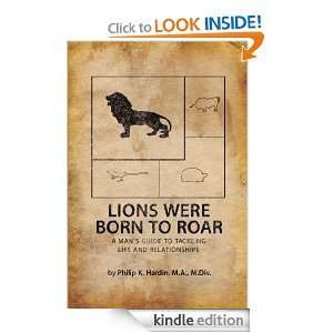 LIONS WERE BORN TO ROAR By Philip K. Hardin M.A. M.Div.