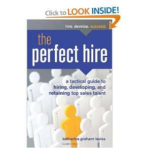 Tactical Guide to Hiring, Developing, and Retaining Top Sales Talent