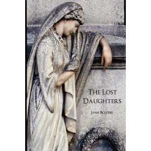 The Lost Daughters (9780982484869): Janis Bolster: Books