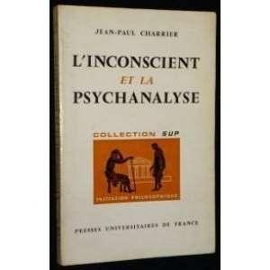 Linconscient et la psychanalyse: Jean Paul Charrier: Books