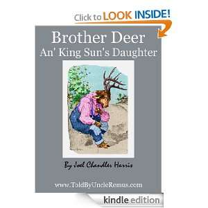 Deer An King Suns Daughter (Told By Uncle Remus): Joel Chandler