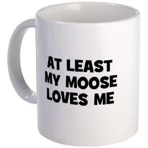 At Least My Moose Loves Me Animal Mug by CafePress