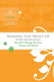 Most of Your Resources: How Do I Manage My Time, Energy, and Money