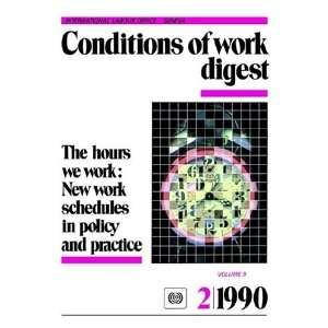 we work: New work schedules in policy and practice (Conditions of work