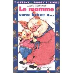 bravi a (9788845180484) Lynn Munsinger Laura J. Numeroff Books