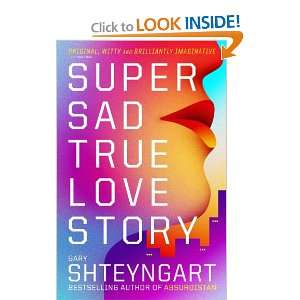 Super Sad True Love Story (9781847082497) Books