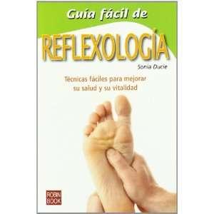 Guia Facil de Reflexologia (Spanish Edition