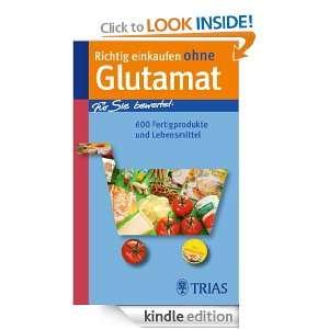 Richtig einkaufen ohne Glutamat: Für Sie bewertet: 550 Fertigprodukte