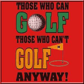 Those Who Can Golf Funny Golfer Golfing Polo/Sport Shirt S,M,L,XL,2X