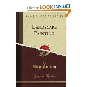 Landscape Painting (Classic Reprint) Birge Harrison Books