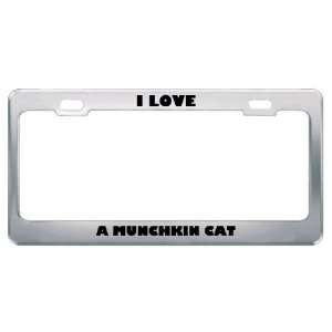 I Love A Munchkin Cat Animals Pets Metal License Plate