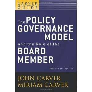 Board Member, The Policy Governance Model and the Role of the Board