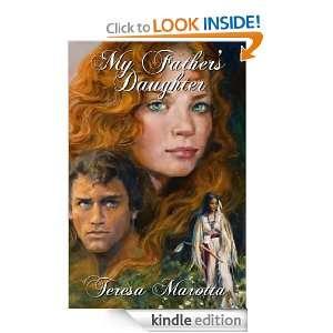 My Fathers Daughter eBook: Teresa Marotta: Kindle Store