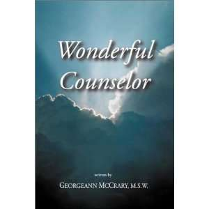 Wonderful Counselor (9781587362255): Georgeann McCrary: Books