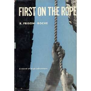 First on the Rope: Roger Frison Roche, Janet Adam Smith: Books