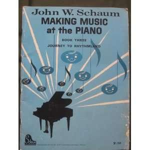 Music at the Piano Book Three John W. Schaum, Sigmund Spaeth Books