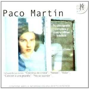 Su Discografia Completa Y Cuatro Temas I: Paco Martin