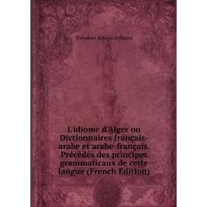 Lidiome dAlger ou Dictionnaires français arabe et arabe