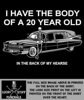 HAVE BODY OF 20 YR OLD SKULL HEARSE WORK SHIRT T SHIRT