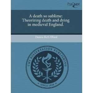dying in medieval England. (9781244638037): Donna Beth Ellard: Books