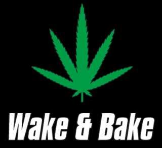 WAKE AND BAKE funny weed stoner T Shirt S 3XL CUSTOM
