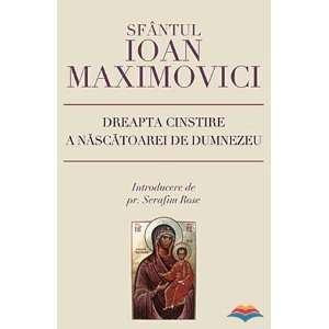 Nascatoarei de Dumnezeu (9789731361086): sf. Ioan Maximovici: Books