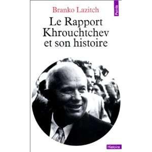 Le rapport Khrouchtchev et son histoire (9782020043557