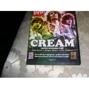 Cream The Fully Authorised Story Cream, Eric Clapton, Jack Bruce